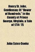 Henry St. John, Gentleman; Of