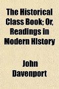 The Historical Class Book; Or, Readings in Modern History