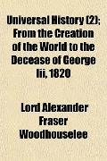 Universal History (2); From the Creation of the World to the Decease of George Iii, 1820