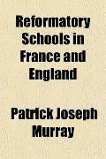 Reformatory Schools in France and England