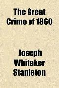 The Great Crime of 1860