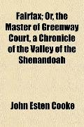 Fairfax; Or, the Master of Greenway Court, a Chronicle of the Valley of the Shenandoah