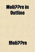Molire in Outline