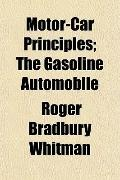 Motor-Car Principles; The Gasoline Automobile