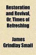 Restoration and Revival, Or, Times of Refreshing