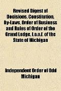 Revised Digest of Decisions, Constitution, By-Laws, Order of Business and Rules of Order of ...