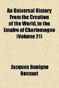 Universal History from the Creation of the World, to the Empire of Charlemagne