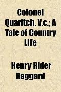 Colonel Quaritch, V.c.; A Tale of Country Life