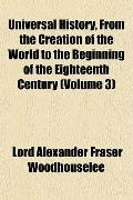 Universal History, From the Creation of the World to the Beginning of the Eighteenth Century...