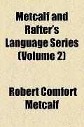 Metcalf and Rafter's Language Series