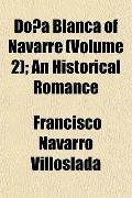 Doña Blanca of Navarre; an Historical Romance