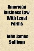 American Business Law; With Legal Forms