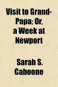Visit to Grand-Papa; Or, a Week at Newport