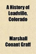 A History of Leadville, Colorado