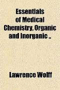 Essentials of Medical Chemistry, Organic and Inorganic ..