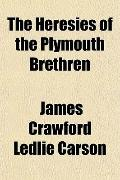 The Heresies of the Plymouth Brethren