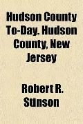 Hudson County To-Day. Hudson County, New Jersey