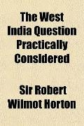 The West India Question Practically Considered