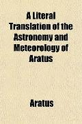 A Literal Translation of the Astronomy and Meteorology of Aratus