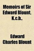 Memoirs of Sir Edward Blount, K.c.b.,