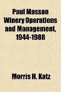 Paul Masson Winery Operations and Management, 1944-1988