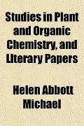 Studies in Plant and Organic Chemistry, and Literary Papers