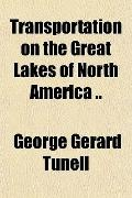 Transportation on the Great Lakes of North America ..