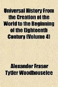 Universal History From the Creation of the World to the Beginning of the Eighteenth Contury ...