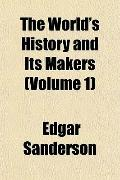The World's History and Its Makers (Volume 1)