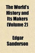 The World's History and Its Makers (Volume 2)