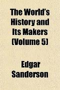 The World's History and Its Makers (Volume 5)