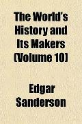 The World's History and Its Makers (Volume 10)