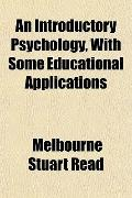 An Introductory Psychology, With Some Educational Applications