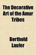 The Decorative Art of the Amur Tribes