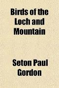 Birds of the Loch and Mountain