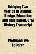 Bridging Two Worlds in Graphic Design, Education and Illustration; Oral History Transcript