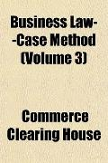 Business Law--Case Method (Volume 3)