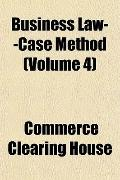 Business Law--Case Method (Volume 4)