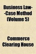 Business Law--Case Method (Volume 5)