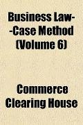 Business Law--Case Method (Volume 6)