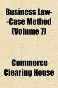 Business Law--Case Method (Volume 7)