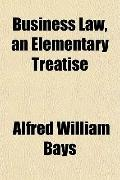 Business Law, an Elementary Treatise