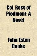 Col. Ross of Piedmont; A Novel