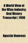 A World View of the Wine Industry; Oral History Transcript | 1996