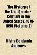 The History of the Last Quarter-Century in the United States, 1870-1895 (Volume 2)