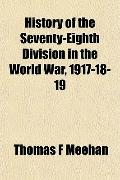 History of the Seventy-Eighth Division in the World War, 1917-18-19