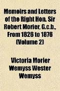 Memoirs and Letters of the Right Hon. Sir Robert Morier, G.c.b., From 1826 to 1876 (Volume 2)