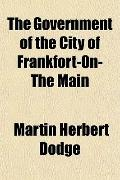 The Government of the City of Frankfort-On-The Main