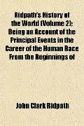 Ridpath's History of the World (Volume 2); Being an Account of the Principal Events in the C...