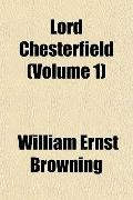 Lord Chesterfield (Volume 1)